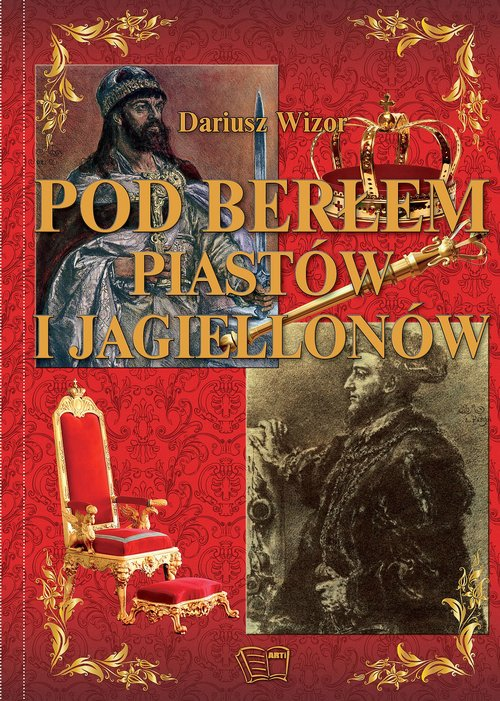 Pod Berłem Piastów i Jagiellonów