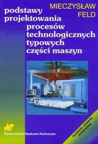 Podstawy projektowania procesów technologicznych typowych części maszyn PDF, PL