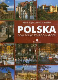 Polska Dom tysiącletniego narodu