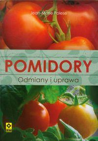 Pomidory Odmiany i uprawa