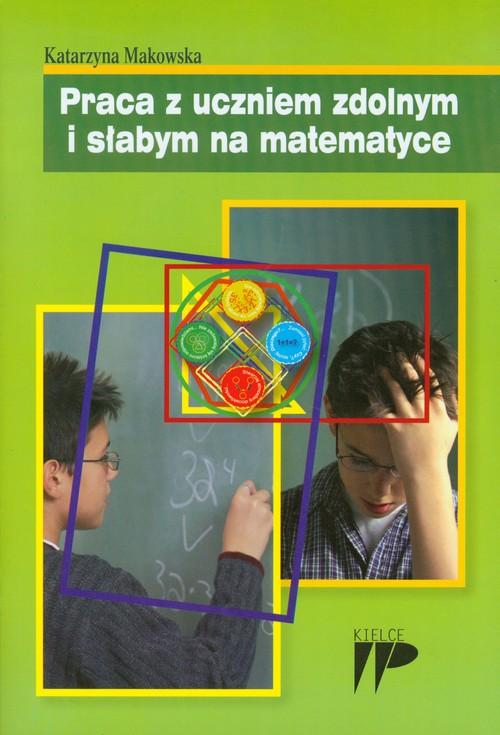 Praca z uczniem zdolnym i słabym na matematyce