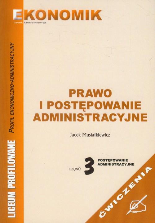 Prawo i postępowanie administracyjne Ćwiczenia Część 3 Postępowanie administracyjne
