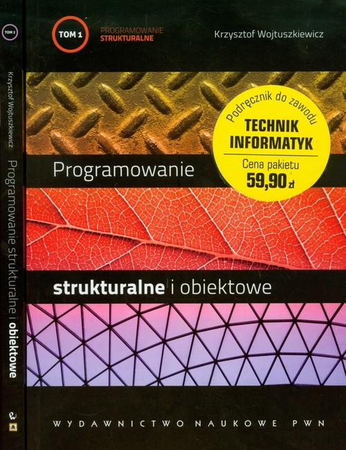 Programowanie strukturalne i obiektowe. Tom I i II