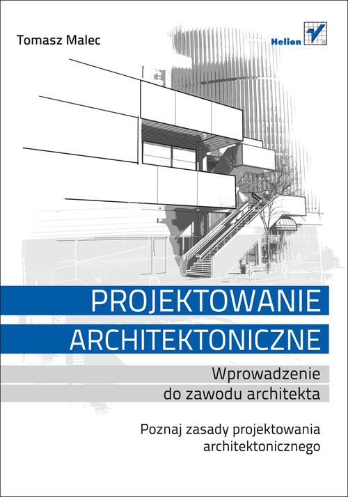Projektowanie architektoniczne Wprowadzenie do zawodu architekta