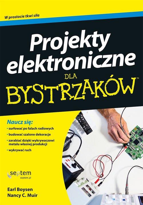 Projekty elektroniczne dla bystrzaków