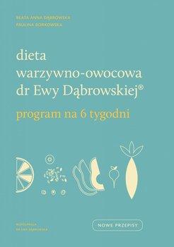 PRZEDSPRZEDAŻ Dieta warzywno-owocowa dr Ewy Dąbrowskiej Program na 6 tygodni