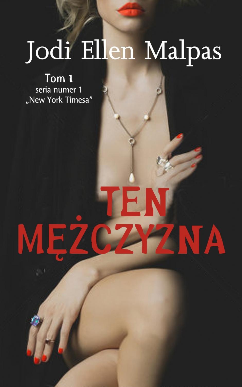 PRZEDSPRZEDAŻ Ten mężczyzna Tom 1 - Malpas Jodi Ellen