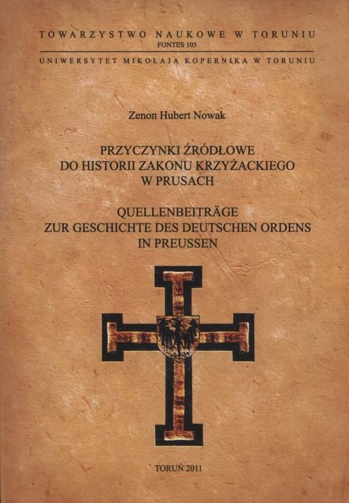 Przyczynki źródłowe do historii Zakonu Krzyżackiego w Prusach