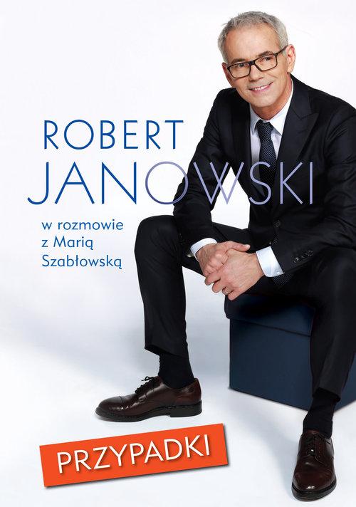 Przypadki Robert Janowski jakiego nie znacie, w szczerej w rozmowie z Marią  Szabłowską
