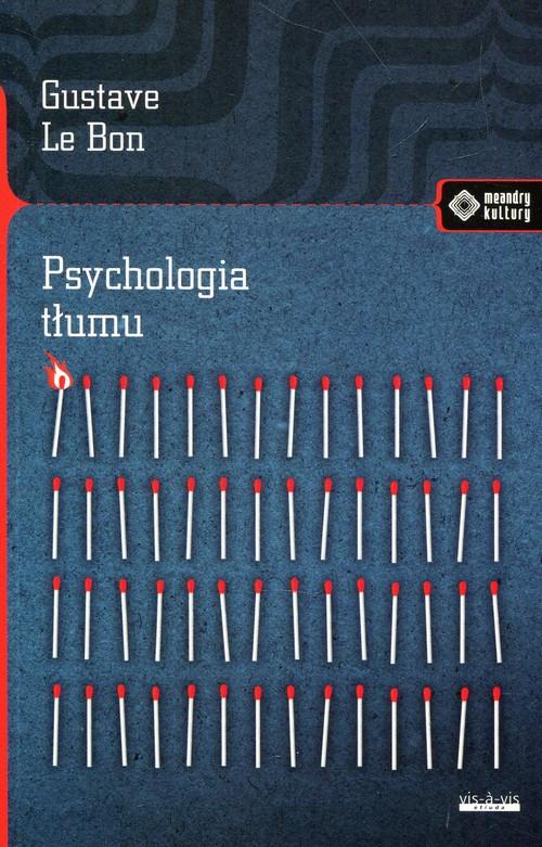 Psychologia tłumu - Le Bon Gustave