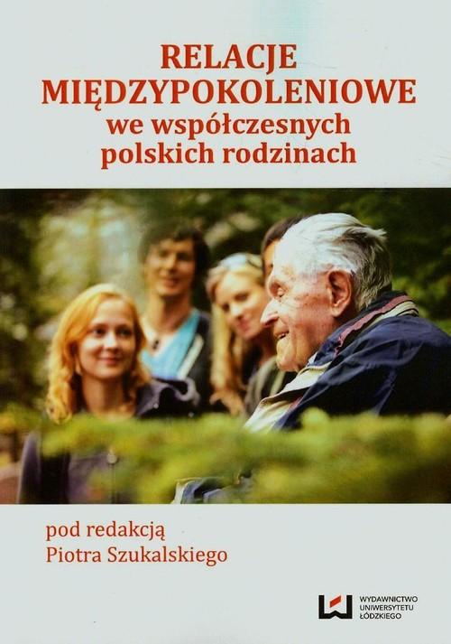 Relacje międzypokoleniowe we współczesnych rodzinach polskich -