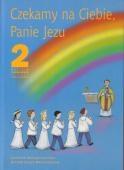 Religia SP KL 2. Podręcznik. Czekamy na Ciebie, Panie Jezu
