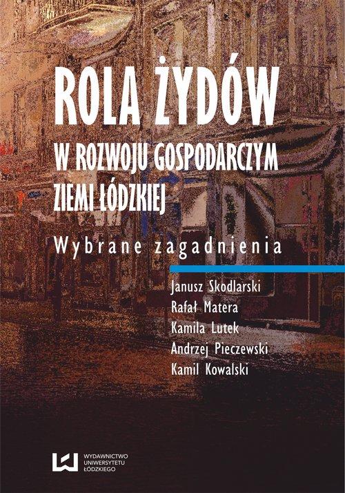 Rola Żydów w rozwoju gospodarczym ziemi łódzkiej