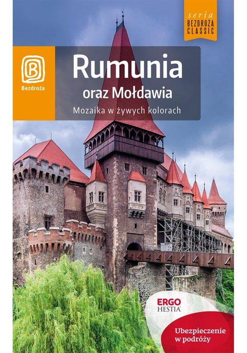 Bezdroża Classic. Rumunia oraz Mołdawia. Mozaika w żywych kolorach