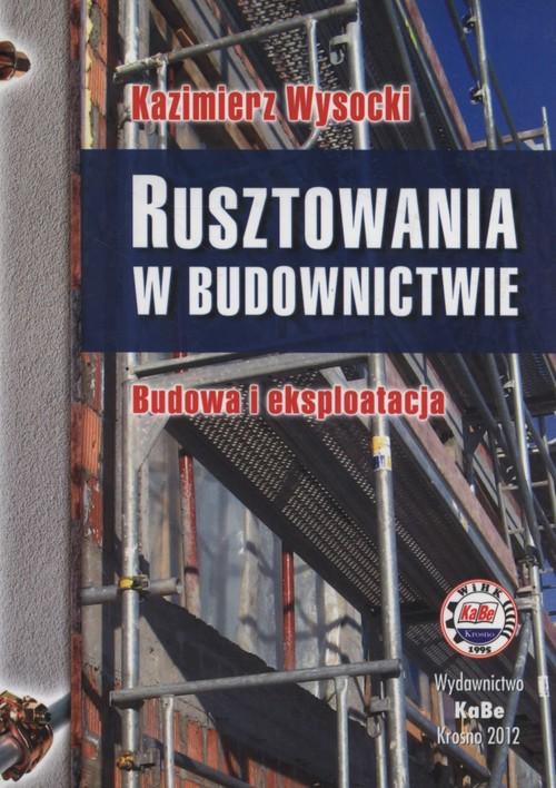 Rusztowania w budownictwie - Wysocki Kazimierz