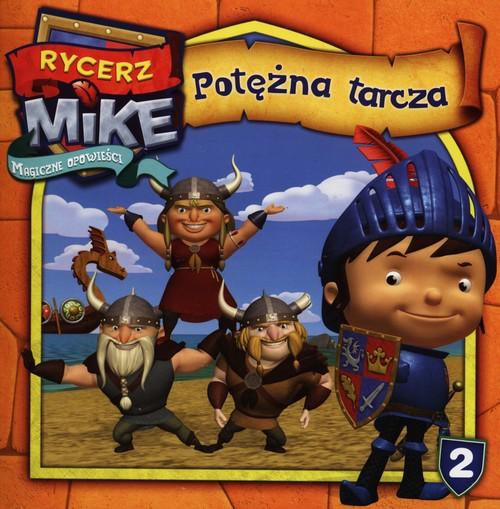 Rycerz Mike Magiczne opowieści Potężna tarcza