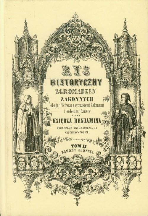 Rys historyczny zgromadzeń zakonnych obojej płci tom 2 Zakony żeńskie