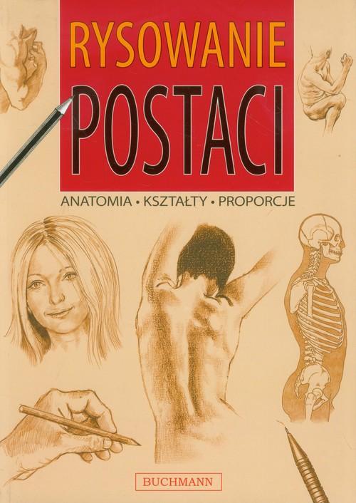 Rysowanie postaci. Anatomia, kształty, proporcje