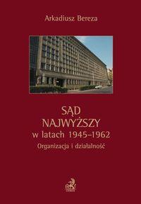 Sąd Najwyższy w latach 1945 - 1962