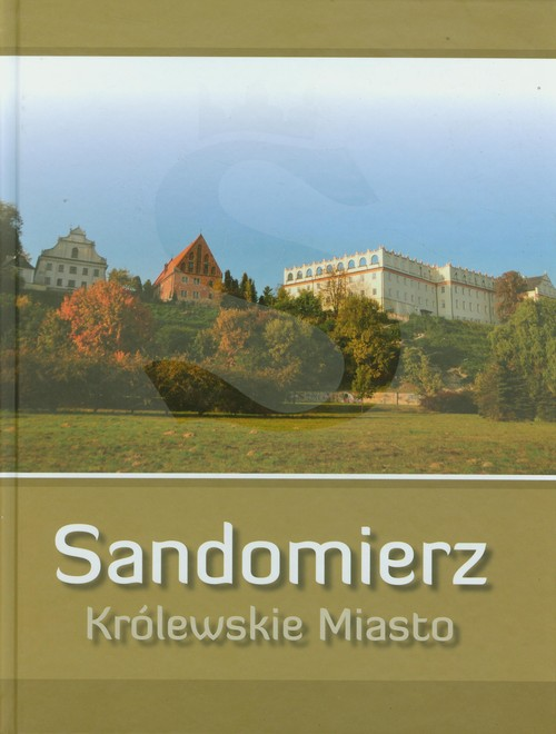 Sandomierz Królewskie Miasto