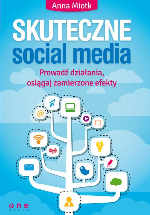 Skuteczne social media Prowadź działania osiągaj zamierzone efekty