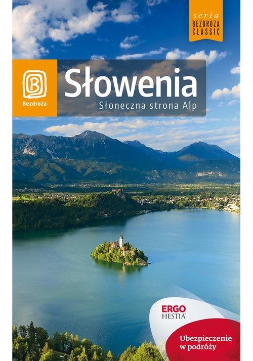 Bezdroża Classic. Słowenia. Słoneczna strona Alp