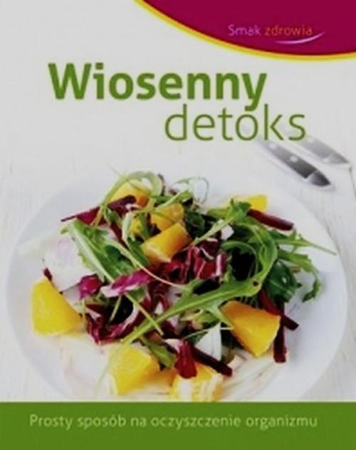 Smak zdrowia Wiosenny detoks
