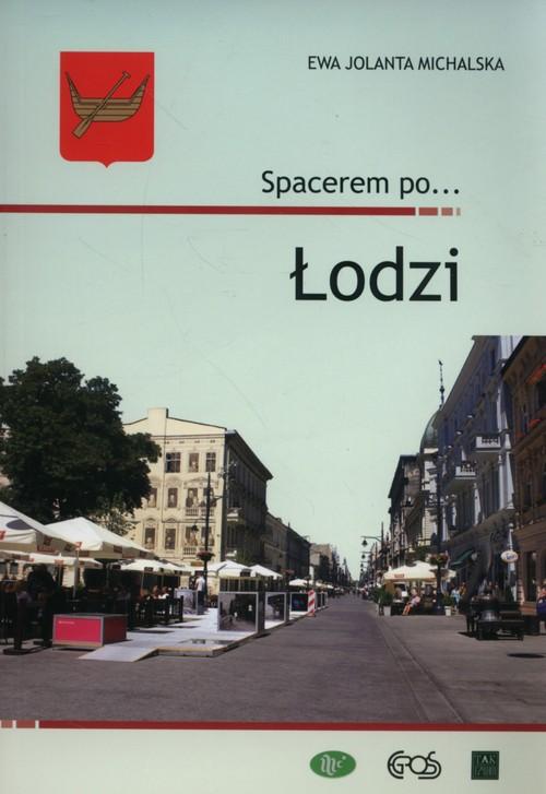 Spacerem po Łodzi
