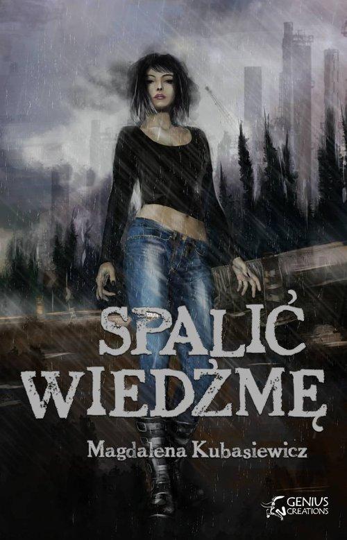 Spalić wiedźmę - Kubasiewicz Magdalena