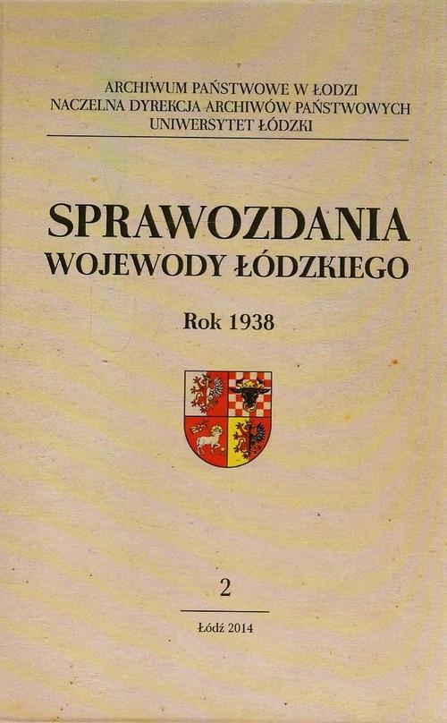 Sprawozdania wojewody łódzkiego Rok 1938 Tom 2 -