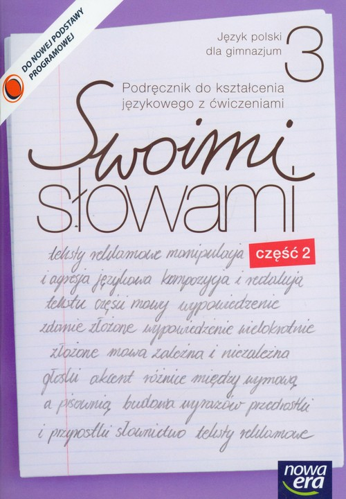 Swoimi słowami 3 Język polski Podręcznik do kształcenia językowego z ćwiczeniami część 2