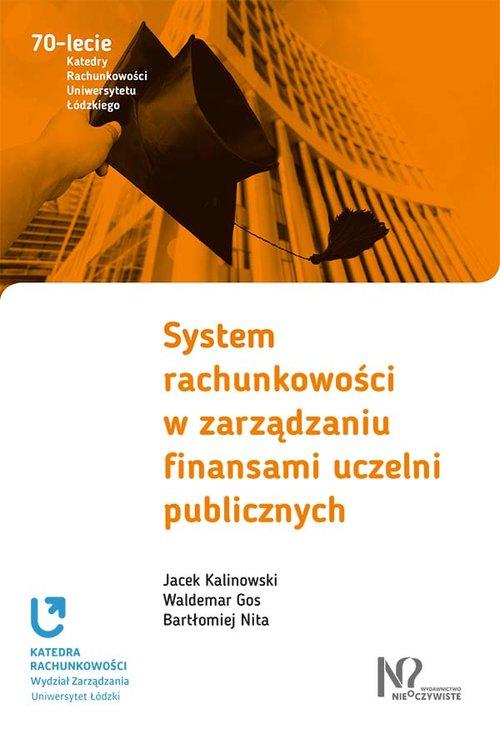 System rachunkowości w zarządzaniu finansami uczelni publicznych - Kalinowski Jacek, Gos Waldemar, Nita Bartłomiej
