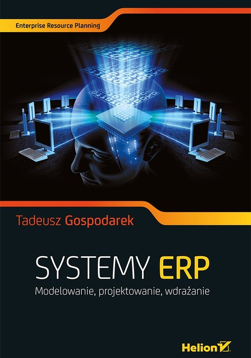 Systemy ERP. Modelowanie, projektowanie, wdrażanie