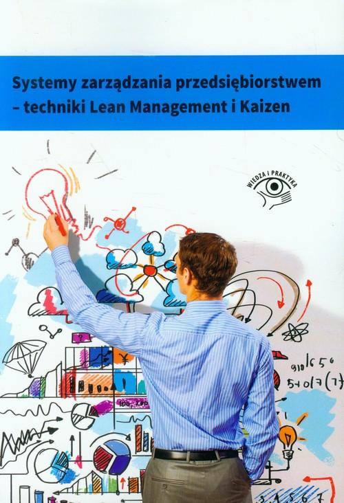Systemy zarządzania przedsiębiorstwem - techniki Lean Management i Kaizen Techniki