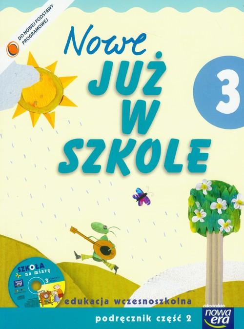 Szkoła na miarę Nowe Już w szkole 3 Podręcznik z płytą CD Część 2