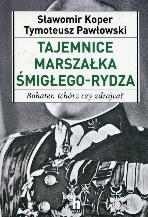 Tajemnice Marszałka Śmigłego-Rydza