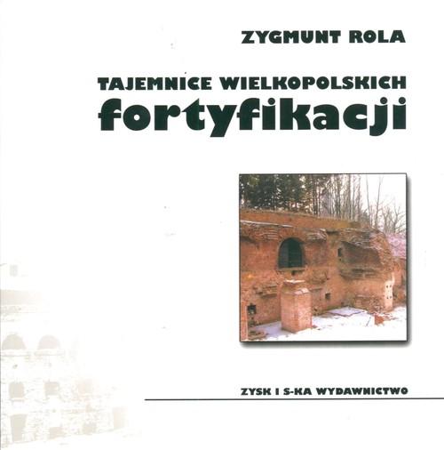 Tajemnice wielkopolskich fortyfikacji