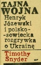 Tajna wojna Henryk Józewski i polsko sowiecka rozgrywka o Ukrainę