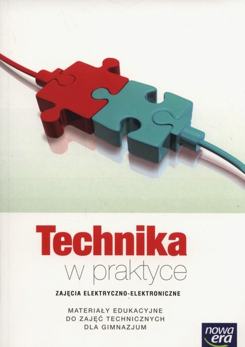 Technika. Technika w praktyce. Zajęcia elektryczno-elektroniczne. Klasa 1-3. Materiały pomocnicze - gimnazjum