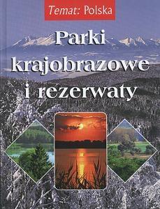 Temat:Polska. Parki krajobrazowe i rezerwaty