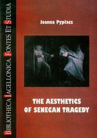 The Aesthetics of senecan tragedy