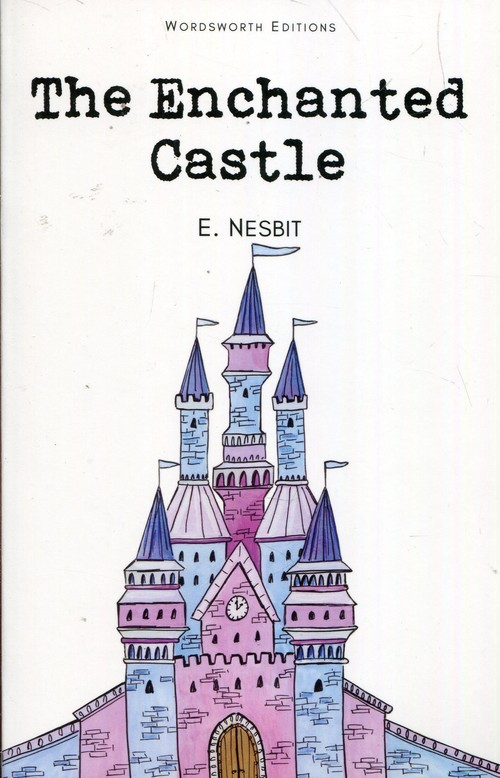 The Enchanted Castle - Nesbit E.