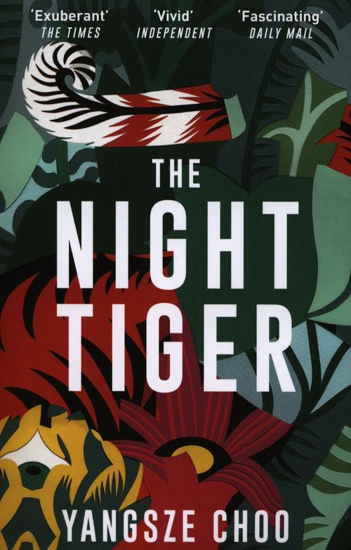 The Night Tiger - Choo Yangsze