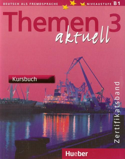 Język niemiecki. Themen Aktuell 3 Zertifikatsband - Kursbuch. Podręcznik - szkoła ponadgimnazjalna