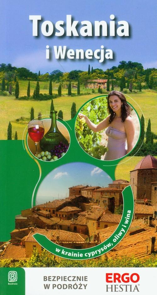 Toskania i Wenecja W krainie cyprysów, oliwy i wina