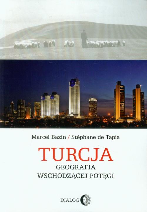 Turcja. Geografia wschodzącej potęgi