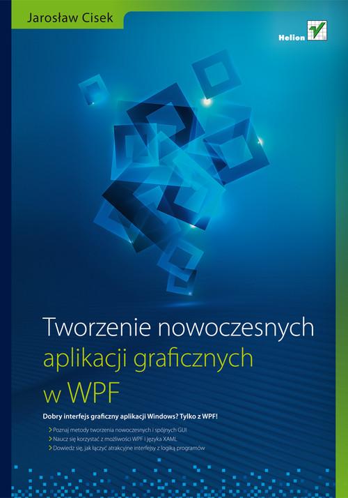 Tworzenie nowoczesnych aplikacji graficznych w WPF