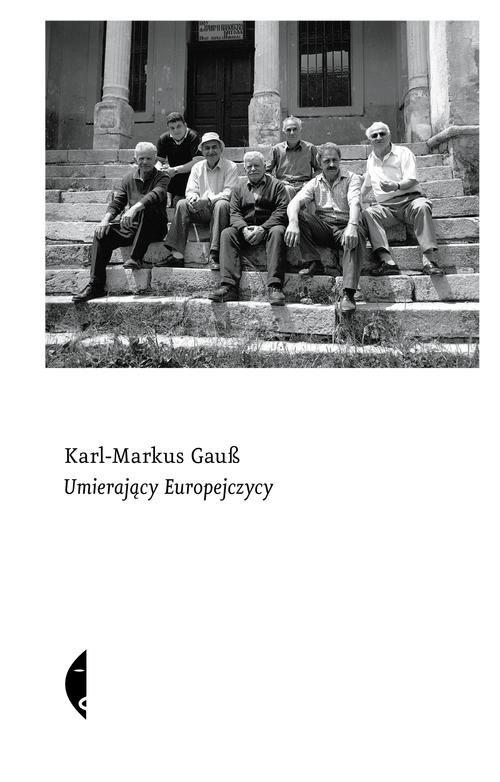 Umierający Europejczycy - Gauß Karl-Markus