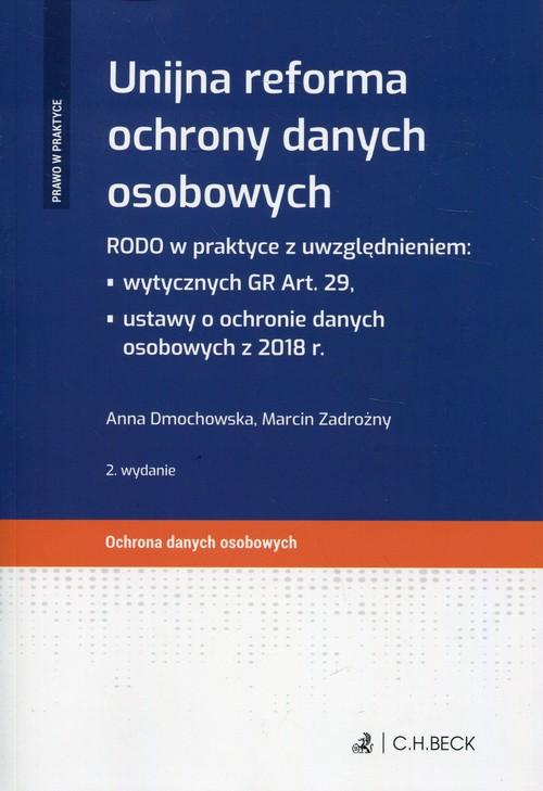 Unijna reforma ochrony danych osobowych - Dmochowska Anna, Zadrożny Marcin