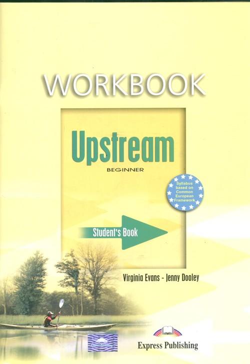 Język angielski. Upstream Beginner A1+. Workbook. Ćwiczenia - szkoła ponadgimnazjalna